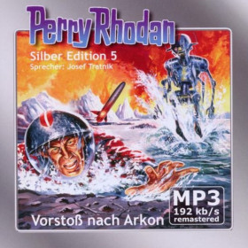 Perry Rhodan Silber Edition (mp3-CDs) 05 - Vorstoß nach Arkon - Remastered
