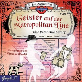 Ben Aaronovitch - Geister auf der Metropolitan Line: Eine Peter-Grant-Story