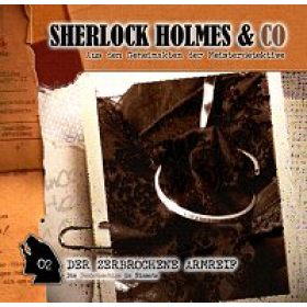 Sherlock Holmes und Co. 02 - THINKING MACHINE - Der zerbrochene Arm