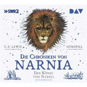 Die Chroniken von Narnia – Teil 2: Der König von Narnia (Hörspiel)