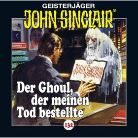John Sinclair - Folge 132: Der Ghoul, der meinen Tod bestellte
