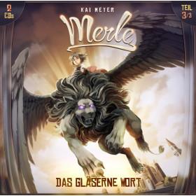 Kai Meyer - Merle - Folge 3: Das gläserne Wort