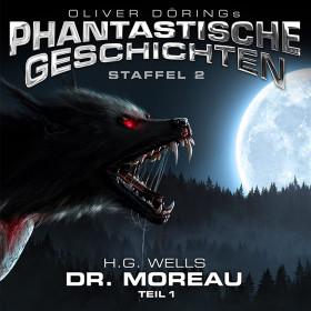 Oliver Dörings Phantastische Geschichten - Dr.Moreau (Teil 1) (H.G.Wells)