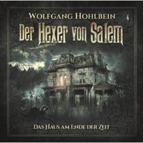 Der Hexer von Salem - 04: Das Haus am Ende der Zeit