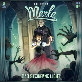 Kai Meyer - Merle - Folge 2: Das Steinerne Licht