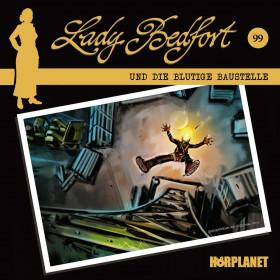 Lady Bedfort - Folge 99: Die blutige Baustelle
