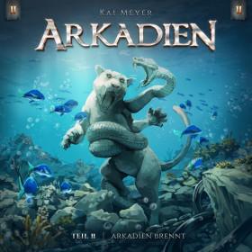 Kai Meyer - Arkadien - Teil 2: Arkadien Brennt