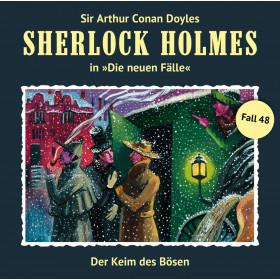 Sherlock Holmes: Die neuen Fälle 48: Der Keim des Bösen