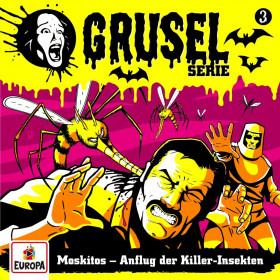 Gruselserie - Folge 3: Moskitos - Anflug der Killer-Insekten
