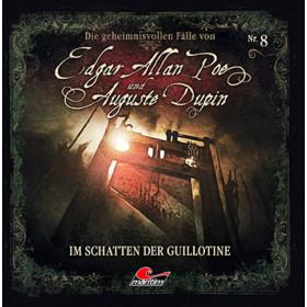 Die geheimnisvollen Fälle von Edgar Allan Poe und Auguste Dupin - Folge 08: Im Schatten der Guillotine