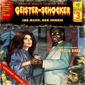 Geister-Schocker 03 Ihr Mann der Zombie