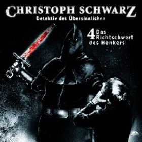 Christoph Schwarz Folge 4 - Das Richtschwert des Henkers