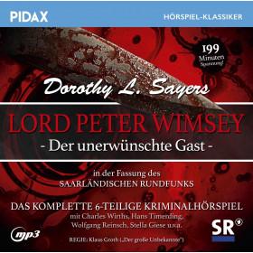 Pidax Hörspiel Klassiker - Lord Peter Wimsey - Der unerwünschte Gast (SR-Fassung)