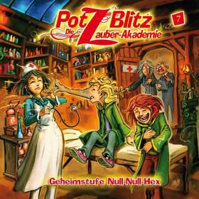 Potz Blitz - Die Zauber-Akademie 7: Geheimstufe Null-Null-Hex