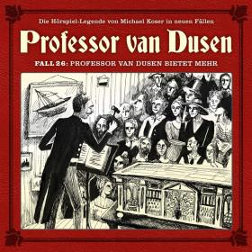 Professor van Dusen - Neue Fälle 26: Professor van Dusen Bietet Mehr