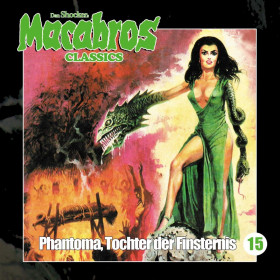 Macabros Classics - Folge 15: Phantoma, Tochter der Finsternis
