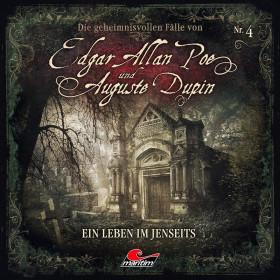 Die geheimnisvollen Fälle von Edgar Allan Poe und Auguste Dupin - Folge 4: Ein Leben im Jenseits