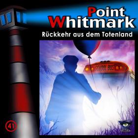 Point Whitmark - Folge 41: Rückkehr aus dem Totenland