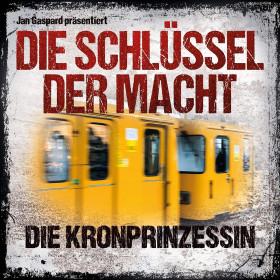 Jan Gaspar - Die Schlüssel der Macht 02 - Die Kronprinzessin