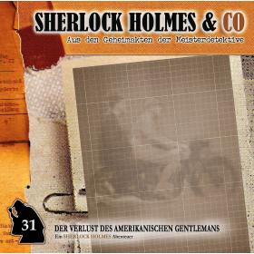 Sherlock Holmes und Co. 31 - Der Verlust des amerikanischen Gentlemans (1. Teil)