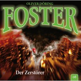 Foster - Folge 08: Der Zerstörer