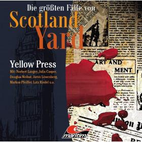Die größten Fälle von Scotland Yard - Folge 26: Yellow Press