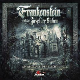 Frankenstein und der Zirkel der Sieben - Folge 1: Am Abgrund der Nacht