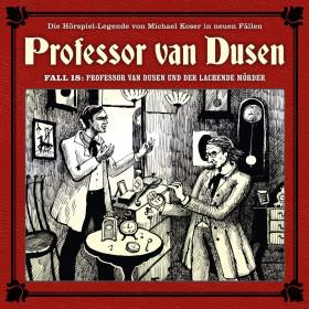 Professor van Dusen - Neue Fälle 18: Professor van Dusen und der lachende Mörder