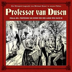 Professor van Dusen - Neue Fälle 25: Professor van Dusen und der lange Weg nach Oz