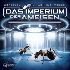 Das Imperium der Ameisen - Hörspiel nach H.G. Wells