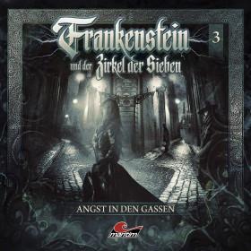 Frankenstein und der Zirkel der Sieben - Folge 3: Angst in den Gassen