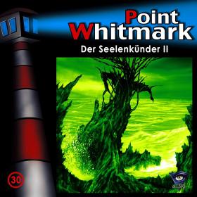 Point Whitmark - Folge 30: Der Seelenkünder II