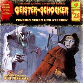 Geister-Schocker 26 Venedig sehen und sterben