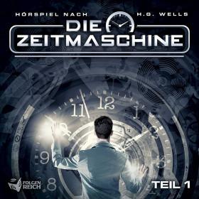 Die Zeitmaschine - Teil 1 von 2 (Hörspiel nach H.G. Wells)