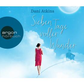 Dani Atkins - Sieben Tage voller Wunder (Hörbestseller)
