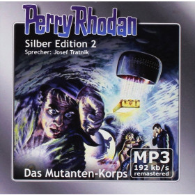 Perry Rhodan Silber Edition (mp3-CDs) 02 - Das Mutanten-Korps - Remastered