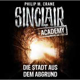 Sinclair Academy - Folge 03: Die Stadt aus dem Abgrund