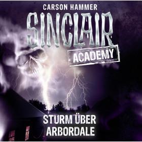 Sinclair Academy - Folge 04: Sturm über Arbordale