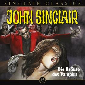 John Sinclair Classics 15 Die Bräute des Vampirs
