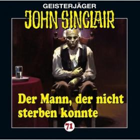 John Sinclair Folge 71 Der Mann, der nicht sterben konnte