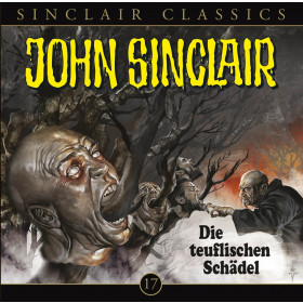 John Sinclair Classics 17 Die teuflischen Schädel
