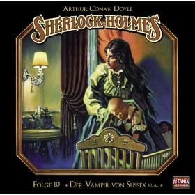 Sherlock Holmes (Titania) - 10 Der Vampir von Sussex u.a.