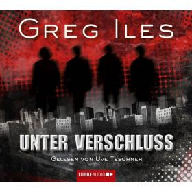 Greg Iles - Unter Verschluss