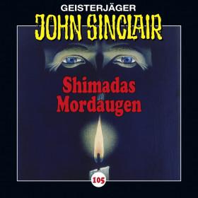 John Sinclair Folge 105 Shimadas Mordaugen (Teil 1 von 3)