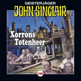 John Sinclair Folge 106 Xorrons Totenheer (Teil 2 von 3)
