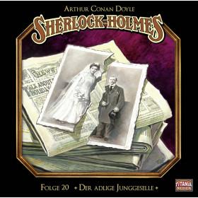 Sherlock Holmes (Titania) - 20 Der adlige Junggeselle