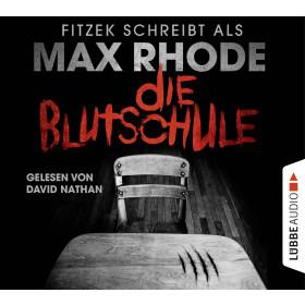 Max Rhode - Die Blutschule