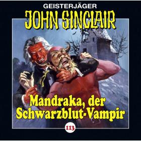 John Sinclair - Folge 113: Mandraka, der Schwarzblut-Vampir (Teil 1 von 4)