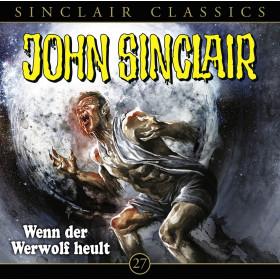 John Sinclair Classics 27 Wenn der Werwolf heult