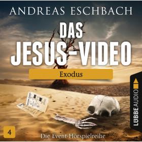 Das Jesus-Video - Folge 4: Exodus (Hörspiel)